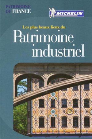 Patrimoine industriel - michelin - 9782067157262 -