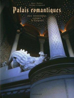 Palais romantiques . Des dernières cours d'Europe - gallimard editions - 9782070117314 -