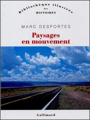 Paysages en mouvement. Transports et perception de l'espace XVIIIe-XXe siècle - gallimard editions - 9782070770427 -