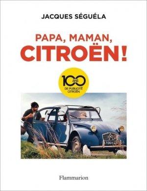 Papa, maman, Citroën ! 100 ans de publicité - Flammarion - 9782081479654 -