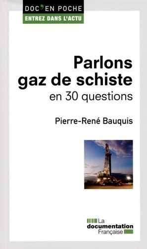 Parlons gaz de schiste en 30 questions - La Documentation Française - 9782110096951 -