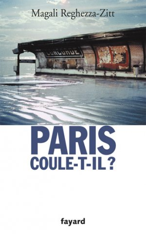 Paris coule-t-il ? - fayard - 9782213655413 -