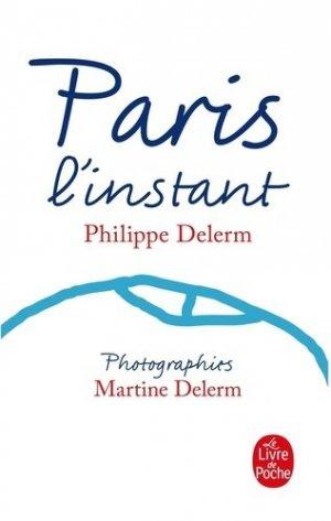 Paris l'instant - le livre de poche - lgf librairie generale francaise - 9782253091547 -