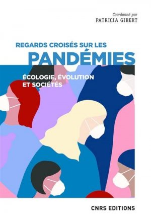 Pandémies : causes et conséquences - CNRS - 9782271136633 -