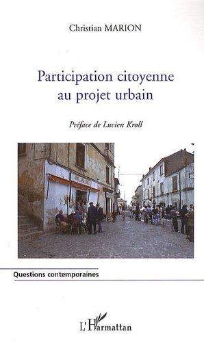 Participation citoyenne au projet urbain - l'harmattan - 9782296118362 -