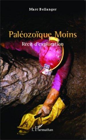 Paléozoïque Moins. Récit d'exploration - l'harmattan - 9782343034072 -