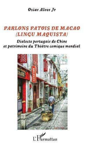 Parlons patois de macao (lingu maquista) - l'harmattan - 9782343197142 -