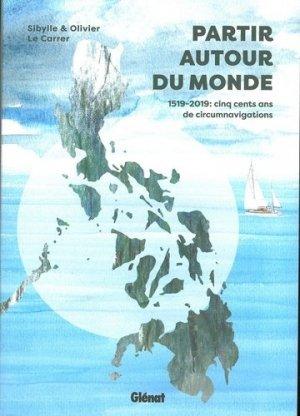 Partir autour du monde. 1519-2019 : cinq cent ans de circumnavigations - Glénat - 9782344035122 -