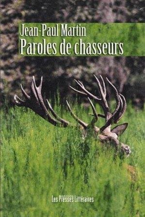 Paroles de chasseurs - Edition Les Presses littéraires - 9782350733180 - majbook ème édition, majbook 1ère édition, livre ecn major, livre ecn, fiche ecn