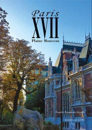 Paris XVII, Plaine Monceau - magellan et cie - 9782350745770 -