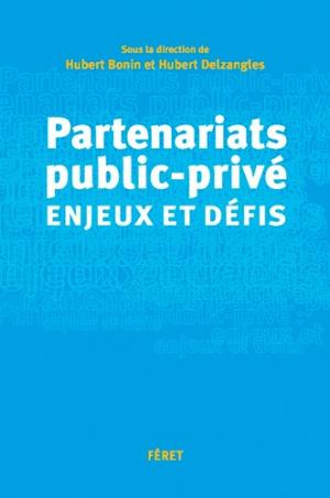 Partenariats public-privé : enjeux et défis - Editions Féret - 9782351561904 -