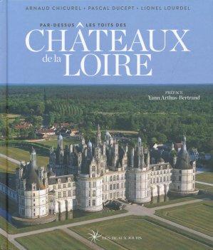 Par dessus les toits des châteaux de la Loire - les beaux jours - 9782351791325 -