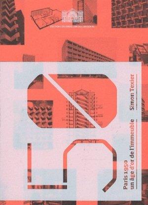 Paris 1950. Un âge d'or de l'immeuble - Editions du Pavillon de l'Arsenal - 9782354870133 -