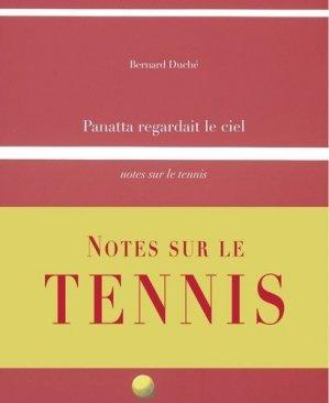 Panatta regardait le ciel. Notes sur le tennis - Editions Confluences - 9782355272530 -