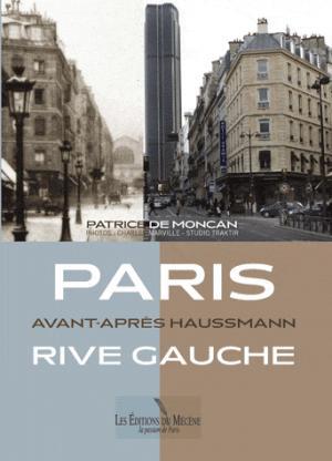 Paris avant - après Haussmann - Rive gauche - du mecene - 9782358960205 -