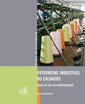 Patrimoine industriel du Calvados - lieux dits - 9782362190568 -
