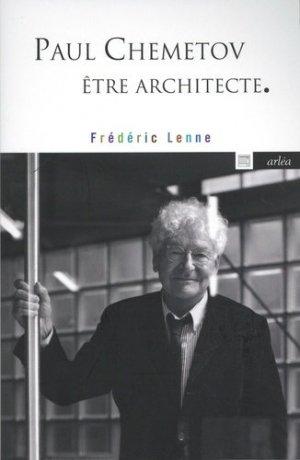 Paul Chemetov, être architecte - arlea - 9782363081834 -