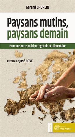 Paysans mutins, paysans demain - yves michel - 9782364290945 -