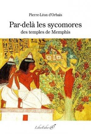 Par-delà les sycomores des temples de Memphis - Liberfaber - 9782365802833 -