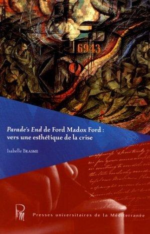 Parade's End de Ford Madox Ford : vers une esthétique de la crise - Presses universitaires de la Méditerranée - 9782367811888 -