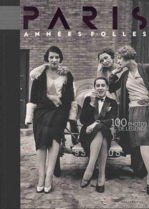 Paris Années folles. 100 photos de légende, Edition bilingue français-anglais - Parigramme - 9782373950687 -