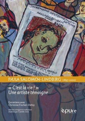 Paula Salomon Lindberg (1897-2000) « C'est la vie ! » Une artiste témoigne - Presses Universitaires Reims - 9782374960982 -