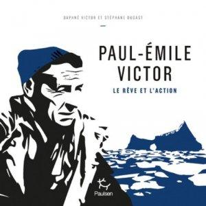 Paul-Emile Victor - Editions Paulsen - 9782375021019 -