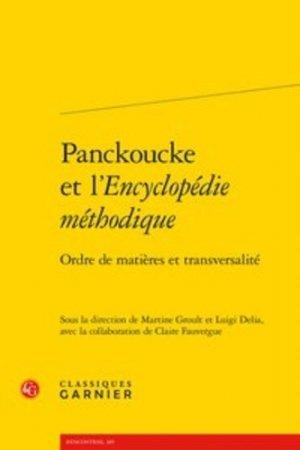 Panckoucke et l'Encyclopédie méthodique - Editions Classiques Garnier - 9782406074724 -