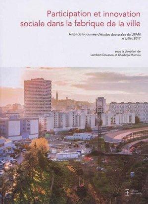 Participation et innovation sociale dans la fabrique de la ville - A PRECISER - 9782491253011 -