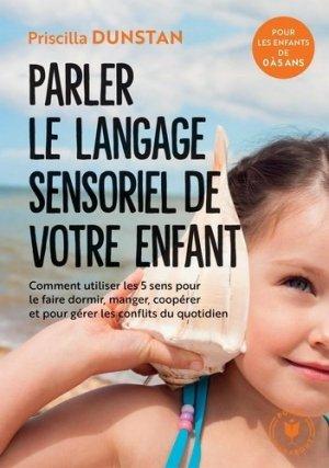 Parler le langage sensoriel de votre enfant - Marabout - 9782501135191 -