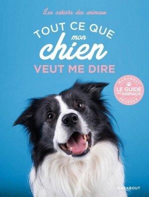 Tout ce que mon chien veut me dire - marabout - 9782501147774 -