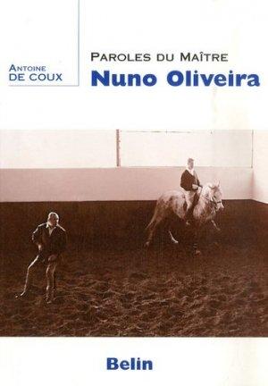 Paroles du maître Nuno Oliviera - belin - 9782701145860 -