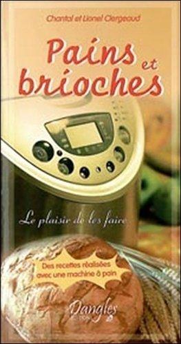 Pains et brioches. Le plaisir de les faire - dangles éditions - 9782703307259 -