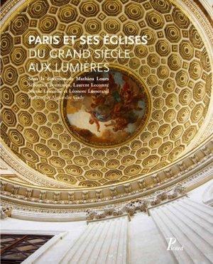 Paris et ses églises du Grand Siècle aux Lumières - Editions AandJ Picard - 9782708409798 -
