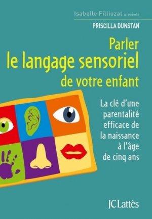 Parler le langage sensoriel de votre enfant - lattes - 9782709659710