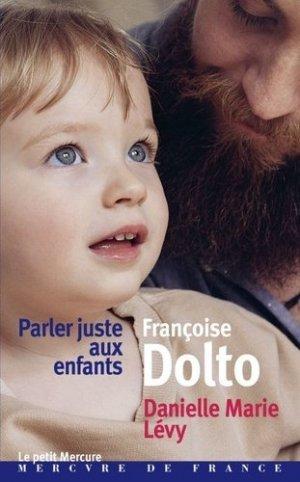 Parler juste aux enfants. Entretiens - Mercure de France - 9782715249301 -