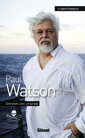 Paul Watson, Entretien avec un pirate - glenat - 9782723486910 -