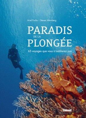 Paradis de la plongée. 65 voyages que vous n'oublierez pas - Glénat - 9782723487825 -