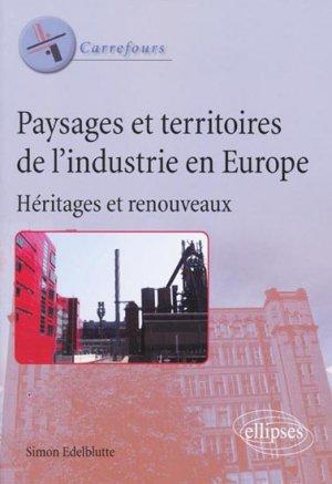 Paysages et territoires de l'industrie en Europe - ellipses - 9782729852276 -