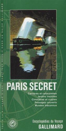 Paris secret - gallimard editions - 9782742427444 -