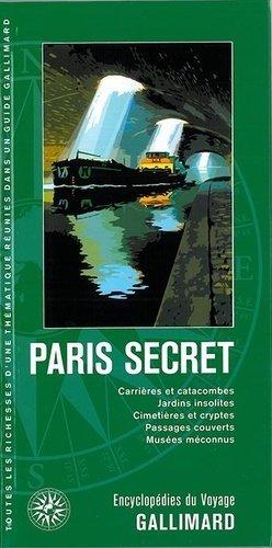 Paris secret - gallimard editions - 9782742438860 -