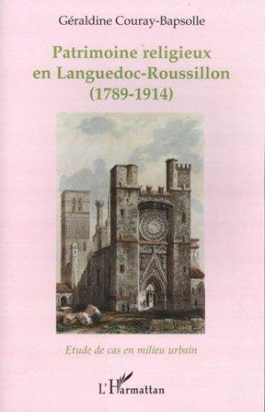 Patrimoine religieux en Languedoc-Roussillon (1789-1914) - l'harmattan - 9782747589833 -