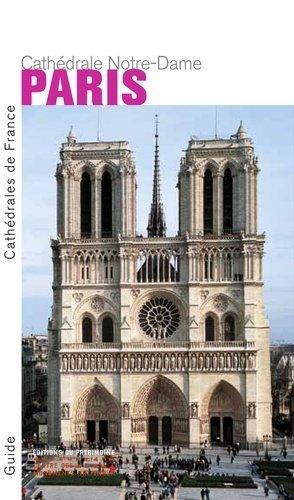 Paris. Cathédrale Notre-Dame - Editions du Patrimoine Centre des monuments nationaux - 9782757704035 -