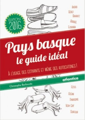 Pays basque : le guide idéal - atlantica - 9782758803805 -