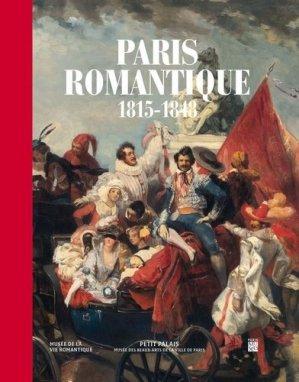 Paris romantique. 1815-1848 - Paris Musées - 9782759604043 -