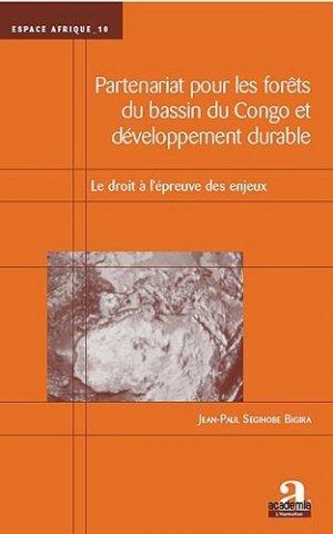 Partenariat pour les forêts du bassin du Congo et développement durable. Le droit à l'épreuve des enjeux - academia bruylant - 9782806100771 -