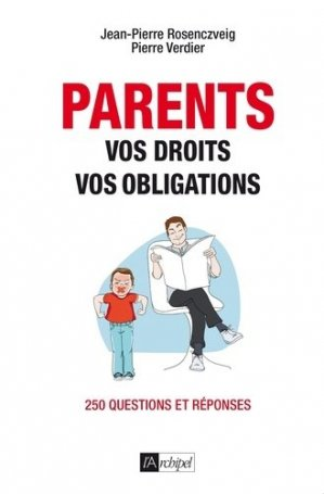 Parents : vos droits, vos obligations - l'archipel - 9782809826173