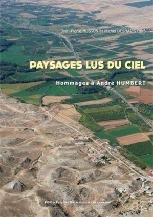Paysages lus du ciel. Hommages à André Humbert - presses universitaires de nancy - 9782814302464 -