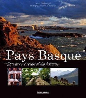 Pays Basque - Une terre, l'océan et des hommes - sud ouest - 9782817706092 -