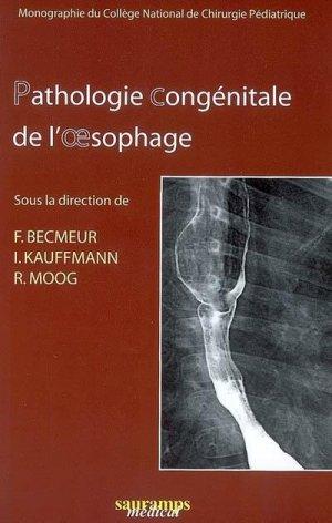 Pathologie congénitale de l'oesophage - sauramps medical - 9782840234951 -